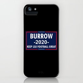 Vote Joe Burrow 2020 Keep Lsu Football Great iPhone Case