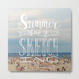 Summer of Sketching Metal Print