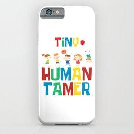 Kindergarten Cute Kids Children Baby Gift Tiny Human Tamer iPhone Case