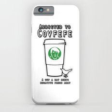 Addicted to Covfefe iPhone 6s Slim Case