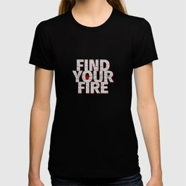 Find Your Fire Typography T-shirt