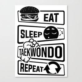 Eat Sleep Taekwondo Repeat - Martial Arts Canvas Print