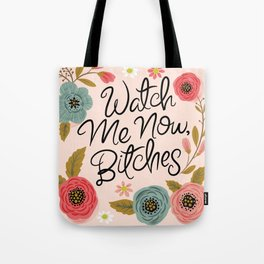 Pretty Swe*ry: Watch Me Now, Bitches Tote Bag