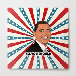 Obama, yes you should! Metal Print