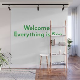 welcome! everything is fine. Wall Mural