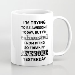 I'm trying to be Awesome Coffee Mug