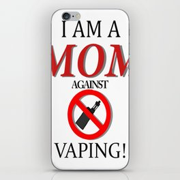 I am a MOM against VAPING! iPhone Skin