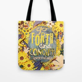 Go Forth and Conquer (everything) Tote Bag