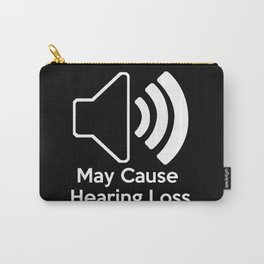 May Cause Hearing Loss Carry-All Pouch