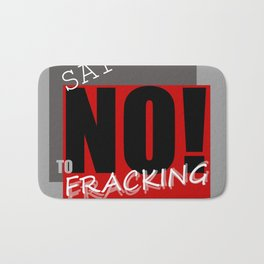 Say NO! to fracking Bath Mat