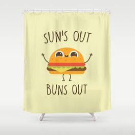 Sun's Out, Buns Out, Funny, Cute, Quote Shower Curtain