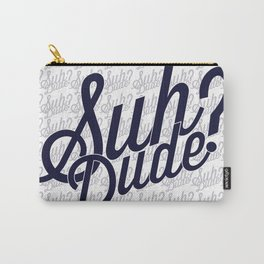 Suh Dude? Carry-All Pouch