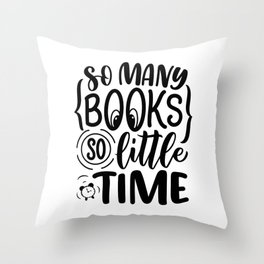So many books, so little time ― Frank Zappa quotes bookaholic sayings typography Throw Pillow