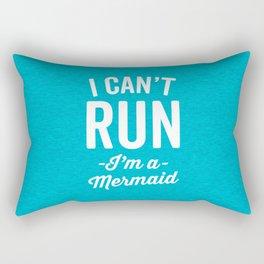 Can't Run Mermaid Funny Quote Rectangular Pillow