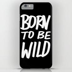 Born to Be Wild ~ Typography iPhone 6 Plus Slim Case