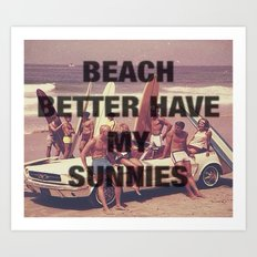 BEACH BETTER HAVE MY SUNNIES Art Print