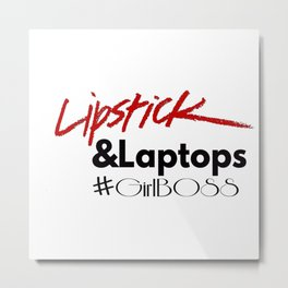 Lipstick and Laptops #GirlBoss Metal Print