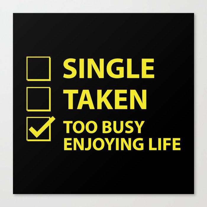 single taken too busy enjoying life canvas print by amazingvision