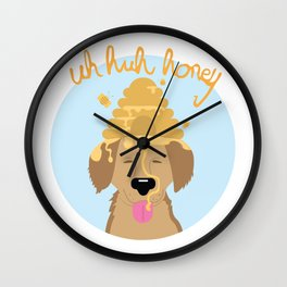 uh huh honey Wall Clock