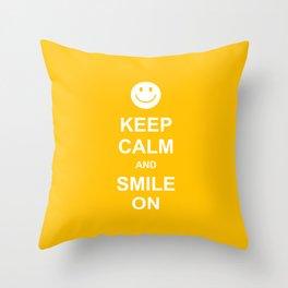 Keep Calm and Smile On Throw Pillow