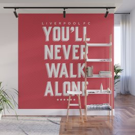 You'll Never Walk Alone Wall Mural