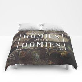 Homies Help Homies Comforters