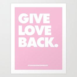 Give Love Back Art Print