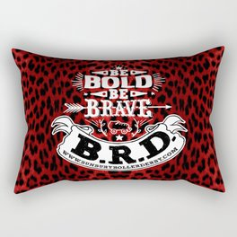 Be Bold, Be Brave, B.R.D. (Large) Rectangular Pillow