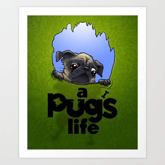 a Pug's life (dark face) Art Print