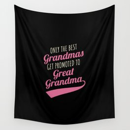 Great Grandma Gift Best Grandmas Promoted Grandmother Wall Tapestry