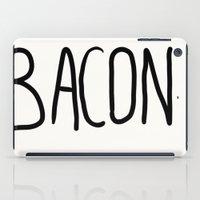 bacon iPad Cases featuring Bacon by Kaylabeaisaflea