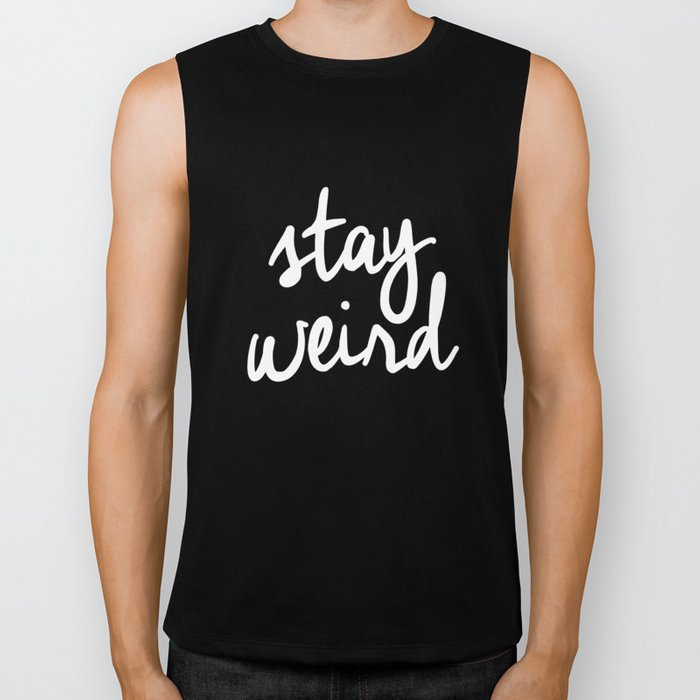Stay Weird lol black and white typography poster black-white design home decor bedroom wall art Biker Tank