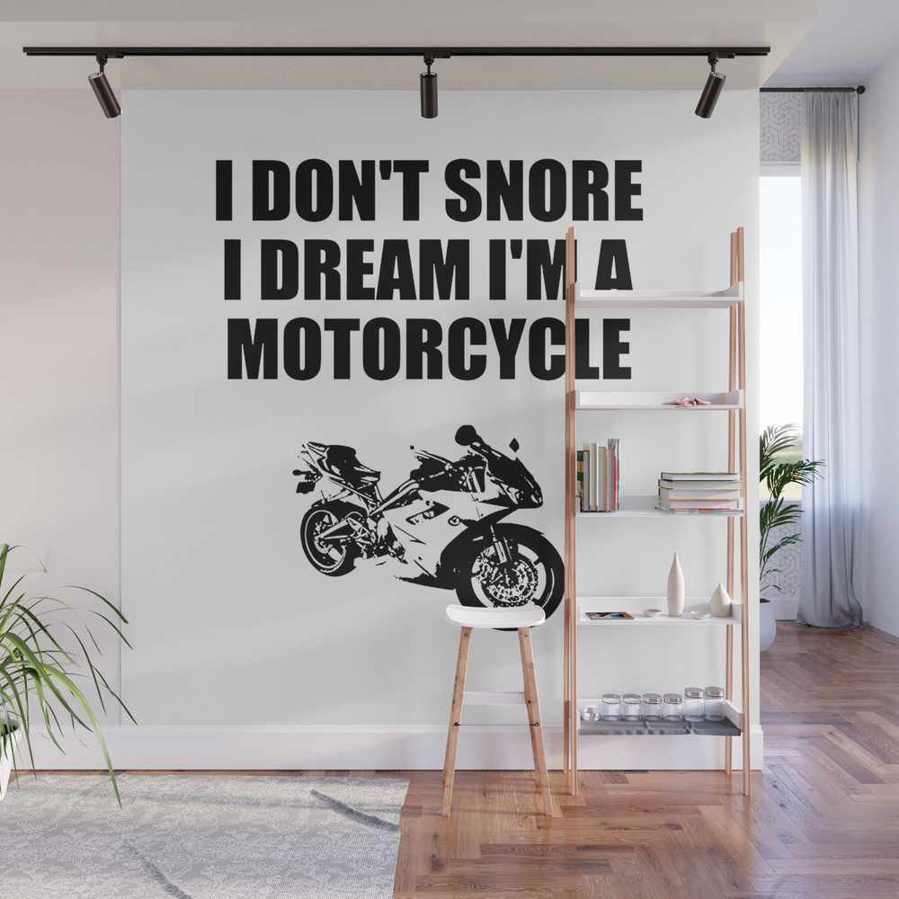 I Dont'snore I Dream I'm A Motorcycle Wall Mural by Deleveryart WMP8415322