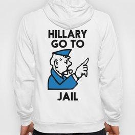 Hillary Clinton Go To Jail 2016  Hoody