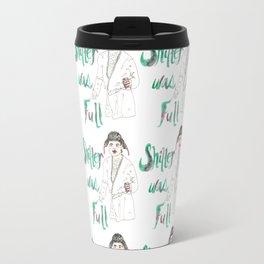 Sh!&%er Was Full! Watercolor Illustration Travel Mug