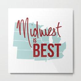 Midwest is Best Metal Print