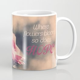 Hope (Hibiscus Pink Rose with Inspirational Quote) Coffee Mug