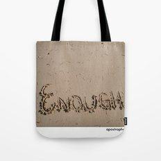 Enough! Tote Bag