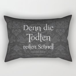 For the dead travel fast Rectangular Pillow