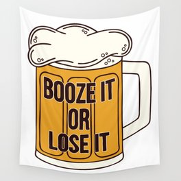 Booze it or Lose it Wall Tapestry