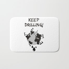 Keep Drilling! Bath Mat