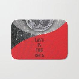 Love is the drug (Rocking Love series) Bath Mat