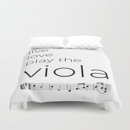 Live, love, play the viola Duvet Cover