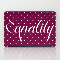 equality iPad Cases featuring Equality by Pia Spieler