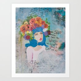 She chooses to see the World in bright bold colors Art Print