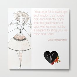 Velvetesque Dolls • Frankenstein Quote #1 Metal Print
