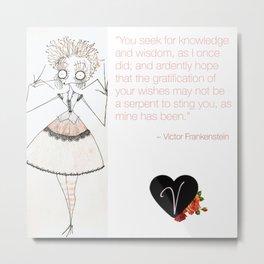 Velvetesque Dolls • Frankenstein Quote #1 Metal Print