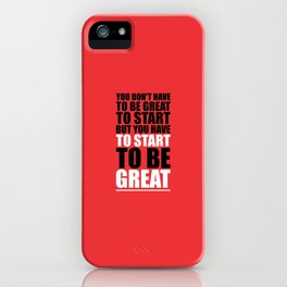 Lab No. 4 - You Don't Have To Be Great To Start Gym Inspirational Quotes Poster iPhone Case