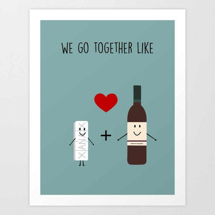 We Go Together Like  Art Print