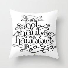 Hot Haute Hawt Throw Pillow